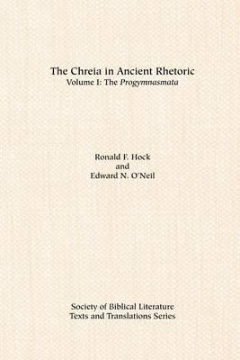 The Chreia in Ancient Rhetoric: Volume I (Paperback)