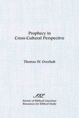 Prophecy in Cross-Cultural Perspective - Sources for Biblical Study 17 (Paperback)