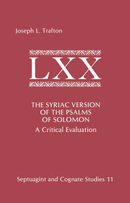 The Syriac Version of the Psalms of Solomon: A Critical Evaluation - Septuagint and Cognate Studies 11 (Paperback)