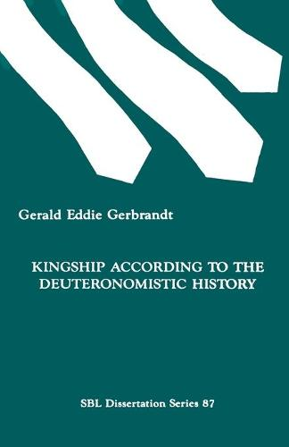 Kingship According to the Deuteronomistic History (Paperback)
