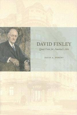 David Finley: Quiet Force for America's Arts (Hardback)
