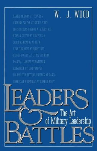 Leaders and Battles: Art of Military Leadership (Paperback)