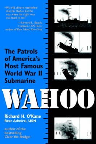 """Wahoo"": The Patrols of America's Most Famous World War II Submarine (Paperback)"