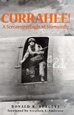 Currahee!: A Paratrooper's Account of the Normandy Invasion (Hardback)