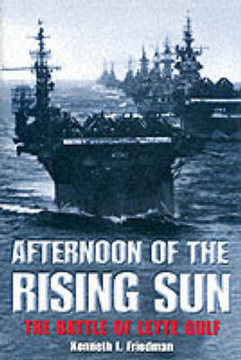 Afternoon of the Rising Sun: The Battle of the Leyte Gulf (Hardback)