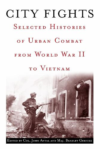City Fights: Selected Histories of Urban Combat from World War II to Vietnam (Paperback)