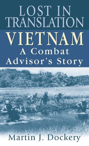 Lost in Translation: Vietnam: a Combat Advisor's Story (Paperback)