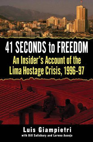 41 Seconds from Terror to Freedom: Inside the Most Spectacular Hostage Rescue of Our Time and Its Stunning Aftermath (Hardback)