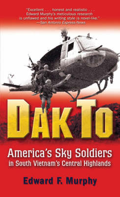 Dak to: America'S Sky Soldiers in South Vietnam's Central Highlands (Paperback)
