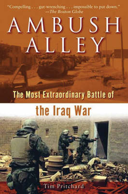 Ambush Alley: The Most Extraordinary Battle of the Iraq War (Paperback)