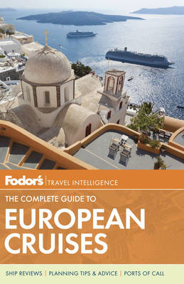 Fodor's The Complete Guide To European Cruises (Paperback)