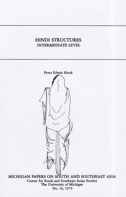 Hindi Structures Intermediate Level, with Drills, Exercises, and Key - Michigan Papers on South & Southeast Asia (Paperback)