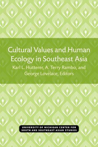 Cultural Values and Human Ecology in Southeast Asia - Michigan Papers on South & Southeast Asian Studies (Paperback)