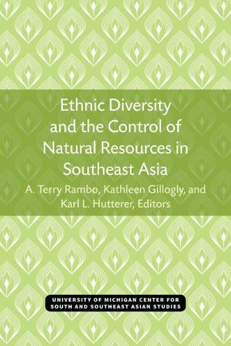 Ethnic Diversity and the Control of Natural Resources in Southeast Asia - Michigan Papers on South & Southeast Asian Studies (Paperback)