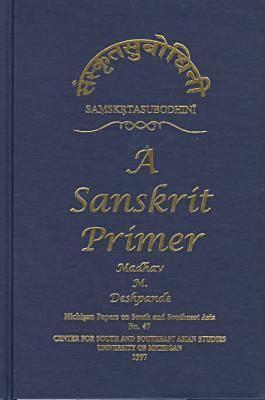 Samskrta-Subodhini: A Sanskrit Primer - Michigan Papers on South & Southeast Asia (Hardback)