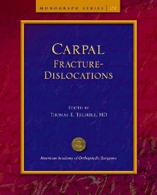Carpal Fracture-dislocations - AAOS Monograph Series (Paperback)