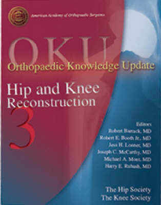 Orthopaedic Knowledge Update: Hip and Knee Reconstruction (Paperback)