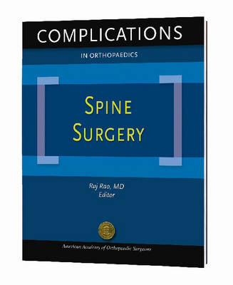 Complications in Orthopaedics: Spine Surgery - AAOS Monograph Series (Paperback)
