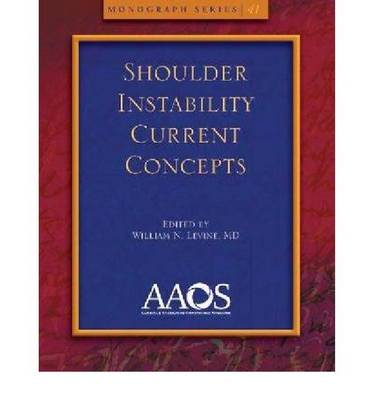 Shoulder Instability: Current Concepts - Monograph Series (Paperback)