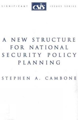A New Structure for National Security Policy Planning - Significant Issues Series (Paperback)
