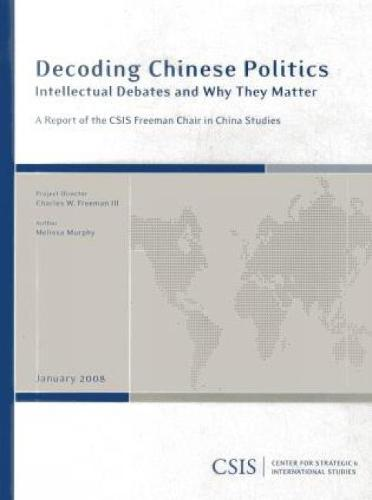 Decoding Chinese Politics: Intellectual Debates and Why They Matter - CSIS Reports (Paperback)