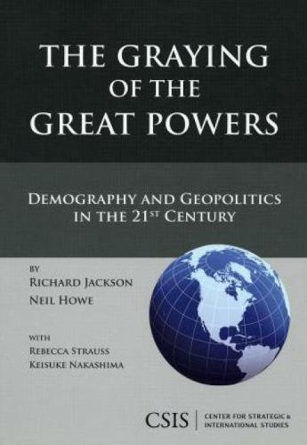 The Graying of the Great Powers: Demography and Geopolitics in the 21st Century - Book (Paperback)