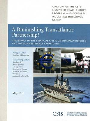 A Diminishing Transatlantic Partnership?: The Impact of the Financial Crisis on European Defense and Foreign Assist - CSIS Reports (Paperback)
