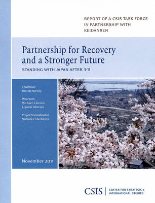 Partnership for Recovery and a Stronger Future: Standing with Japan After 3-11 - CSIS Reports (Paperback)
