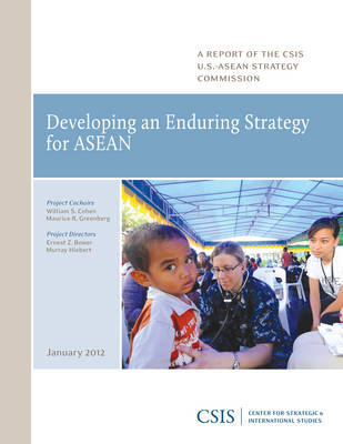 Developing an Enduring Strategy for ASEAN - CSIS Reports (Paperback)