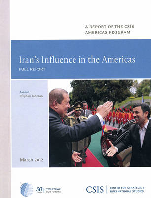 Iran's Influence in the Americas - CSIS Reports (Paperback)