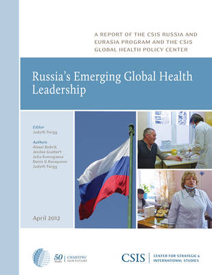 Russia's Emerging Global Health Leadership - CSIS Reports (Paperback)