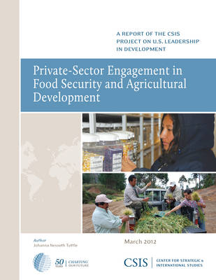 Private-Sector Engagement in Food Security and Agricultural Development - CSIS Reports (Paperback)