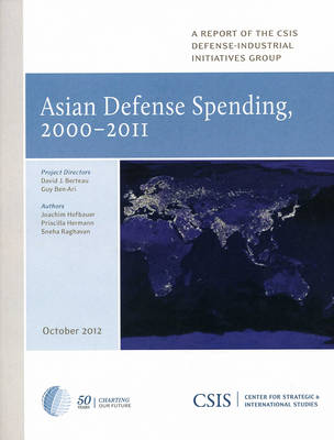 Asian Defense Spending, 2000-2011 - CSIS Reports (Paperback)