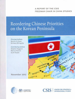 Reordering Chinese Priorities on the Korean Peninsula - CSIS Reports (Paperback)