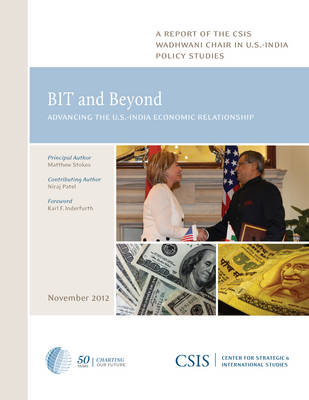 BIT and Beyond: Advancing the U.S.-India Economic Relationship - CSIS Reports (Paperback)