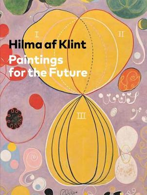 Hilma af Klint: Paintings for the Future (Hardback)