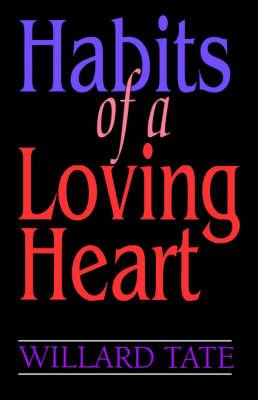 Habits Of A Loving Heart (Paperback)