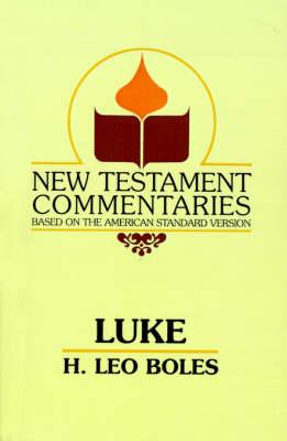 The Gospel According to Luke - New Testament Commentaries (Gospel Advocate) (Paperback)