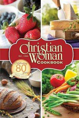 Christian Woman 80th Anniversary Cookbook (Paperback)