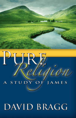 Pure Religion: A Study of James (Paperback)