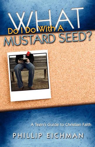 What Do I Do With a Mustard Seed? (Paperback)