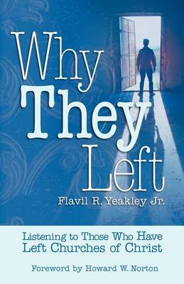 Why They Left: Listening to Those Who Have Left Churches of Christ (Paperback)