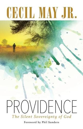 Providence: The Silent Sovereignty of God (Paperback)
