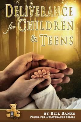 Deliverance for Children and Teens (Paperback)