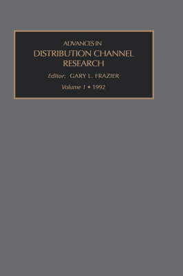 Advances in Distribution Channel Research: v. 1 - Advances in distribution channel research Vol 1 (Hardback)