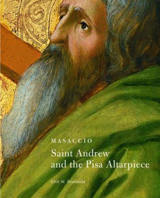 Masaccio - Saint Andrew and the Pisa Altarpiece (Paperback)