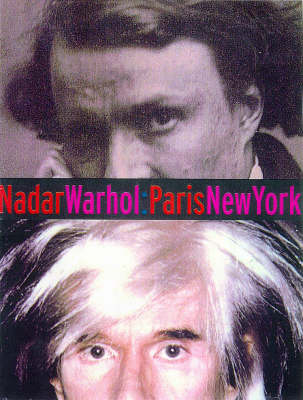 Nadar / Warhol : Paris / New York (Hardback)