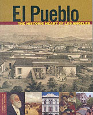 El Pueblo - The Historic Heart of Los Angeles (Paperback)