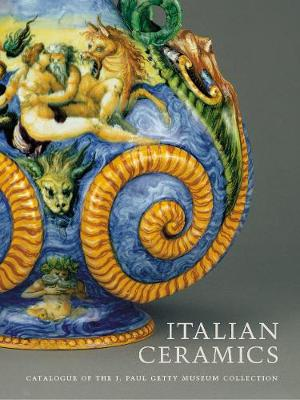 Italian Ceramics - Catalogue of the J.Paul Getty Museum Collection (Hardback)