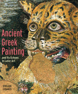 Ancient Greek Painting and Its Echoes in Later Art (Hardback)